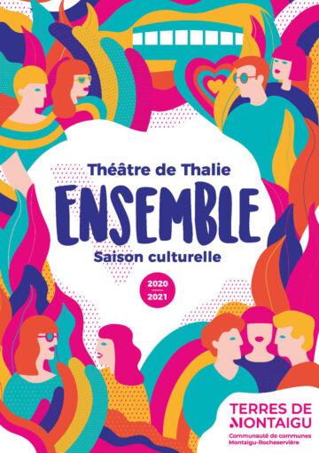 Image : couverture Ensemble - Saison 2020/2021 - Théâtre de Thalie - Terres de Montaigu